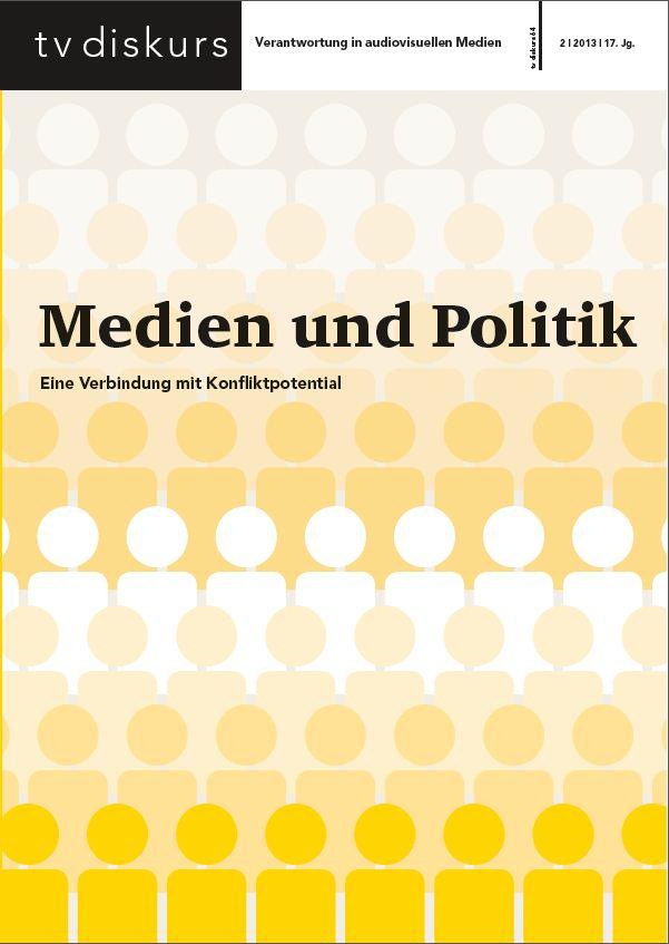 Titel tv diskurs64: Medien und Politik. Eine Verbidnung mit Konfliktpotenzial