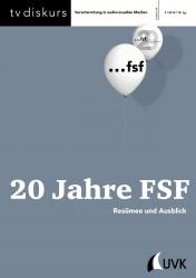 tv diskurs 69 3/2014 20 Jahre FSF. Resümee und Ausblick