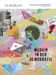 Jubiläumsausgabe tv diskurs 2/2017 (Ausgabe 80): Medien in der Demokratie © FSF