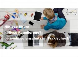 """medien impuls """"Hilflose Eltern – hilflose Regulierung? Jugendmedienschutz im Praxischeck"""" © patrick - Fotolia / FSF"""