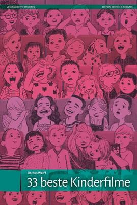 """""""33 Beste Kinderfilme"""" von Rochus Wolff, erschienen Edition KA 10 Verlag Dreiviertelhaus"""