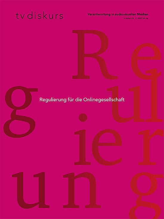 tv diskurs, 92. Ausgabe: Regulierung für die Onlinegesellschaft © tvdiskurs